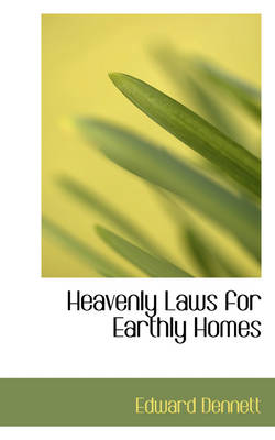 Heavenly Laws for Earthly Homes