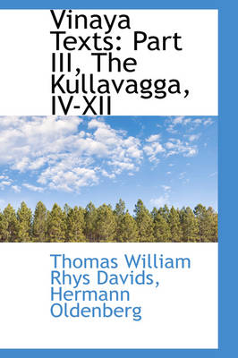 Vinaya Texts: Part III, the Kullavagga, IV-XII