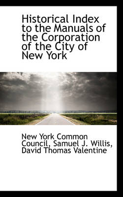 Historical Index to the Manuals of the Corporation of the City of New York