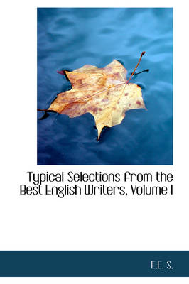 Typical Selections from the Best English Writers, Volume I