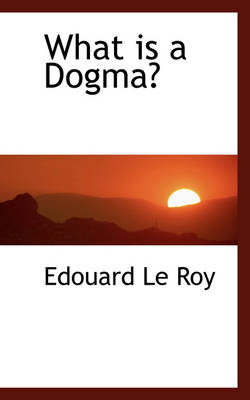 What Is a Dogma?