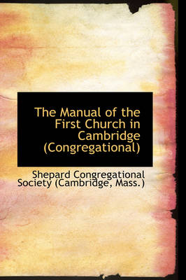 The Manual of the First Church in Cambridge (Congregational)