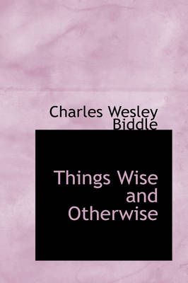 Things Wise and Otherwise