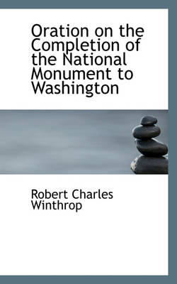 Oration on the Completion of the National Monument to Washington