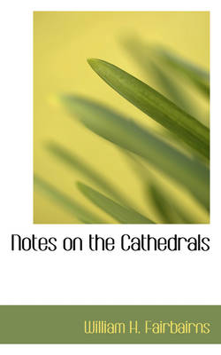Notes on the Cathedrals