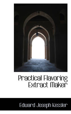 Practical Flavoring Extract Maker