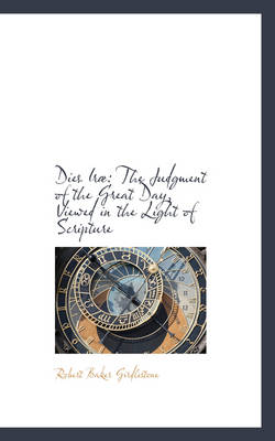 Dies IR: The Judgment of the Great Day, Viewed in the Light of Scripture