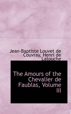 The Amours of the Chevalier de Faublas, Volume III
