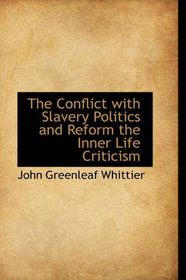 The Conflict with Slavery Politics and Reform the Inner Life Criticism