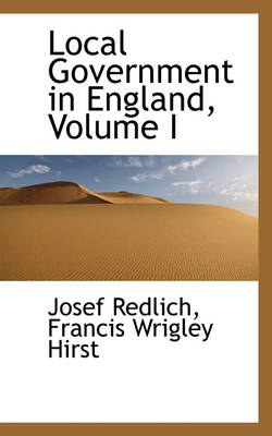 Local Government in England, Volume I