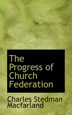 The Progress of Church Federation