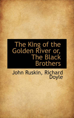 The King of the Golden River Or, the Black Brothers