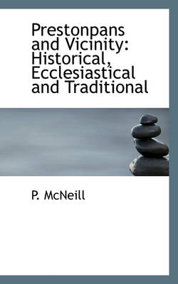 Prestonpans and Vicinity: Historical, Ecclesiastical and Traditional