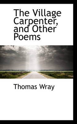 The Village Carpenter, and Other Poems