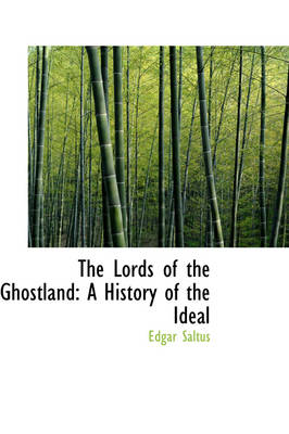 The Lords of the Ghostland: A History of the Ideal