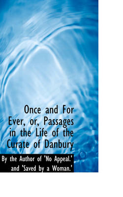 Once and for Ever, Or, Passages in the Life of the Curate of Danbury