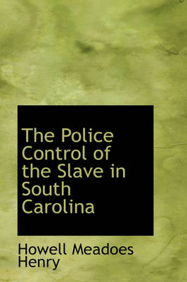 The Police Control of the Slave in South Carolina
