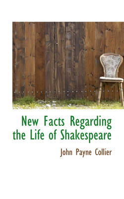 New Facts Regarding the Life of Shakespeare