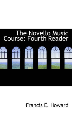 The Novello Music Course: Fourth Reader
