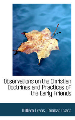 Observations on the Christian Doctrines and Practices of the Early Friends