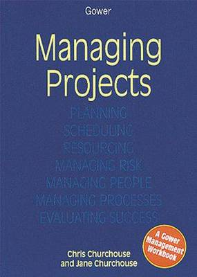 Managing Projects: A Gower Workbook