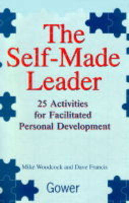 The Self-made Leader: 25 Activities for Facilitated Personal Development