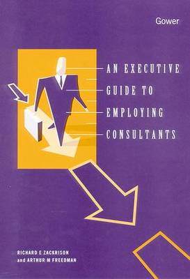 An Executive Guide to Employing Consultants