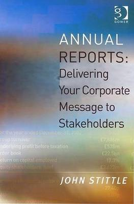 Annual Reports: How to Deliver Your Corporate Message to Stakeholders