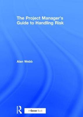 The Project Manager's Guide to Handling Risk