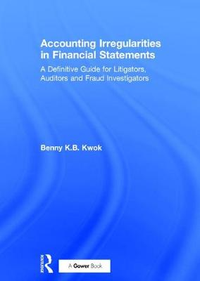 Accounting Irregularities in Financial Statements: A Definitive Guide for Litigators, Auditors, and Fraud Investigators