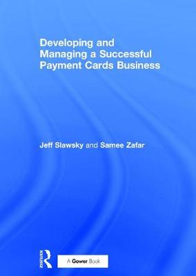 Developing and Managing a Successful Payment Cards Business
