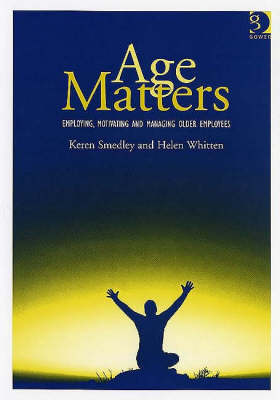 Age Matters: Employing, Motivating and Managing Older Employees
