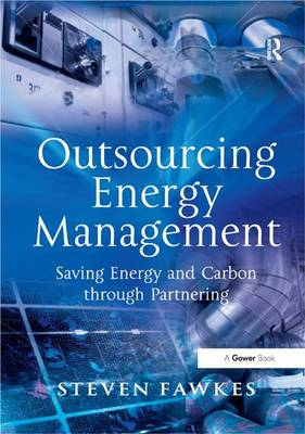 Outsourcing Energy Management: Saving Energy and Carbon through Partnering