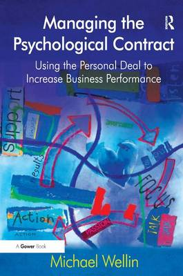 Managing the Psychological Contract: Using the Personal Deal to Increase Business Performance