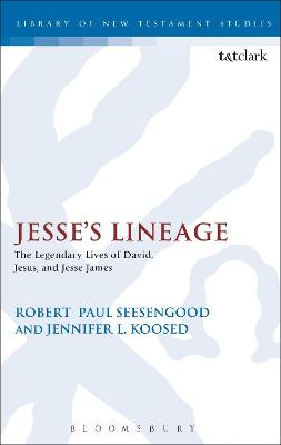 Jesse's Lineage: The Legendary Lives of David, Jesus, and Jesse James