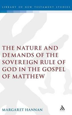 Nature and Demands of the Sovereign Rule of God in the Gospel of Matthew