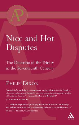 Nice and Hot Disputes: The Doctrine of the Trinity in the Seventeenth Century