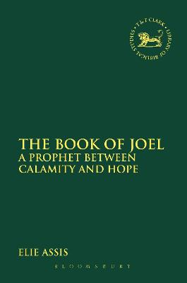 The Book of Joel: A Prophet between Calamity and Hope