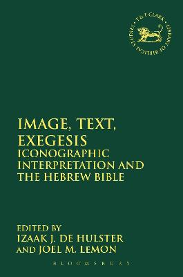 Image, Text, Exegesis: Iconographic Interpretation and the Hebrew Bible