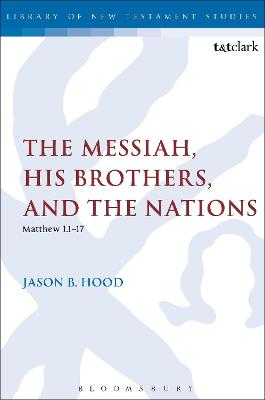 The Messiah, His Brothers, and the Nations: (Matthew 1.1-17)