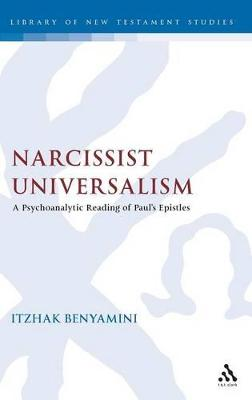 Narcissist Universalism: A Psychoanalytic Reading of Paul's Epistles