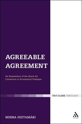 Agreeable Agreement: An Examination of the Quest for Consensus in Ecumenical Dialogue