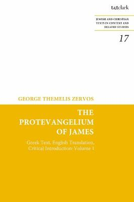 The Protevangelium of James: Volume 1: Greek Text, English Translation, Critical Introduction