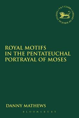 Royal Motifs in the Pentateuchal Portrayal of Moses
