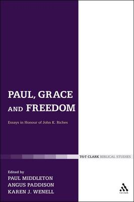 Paul, Grace and Freedom: Essays in Honour of John K. Riches