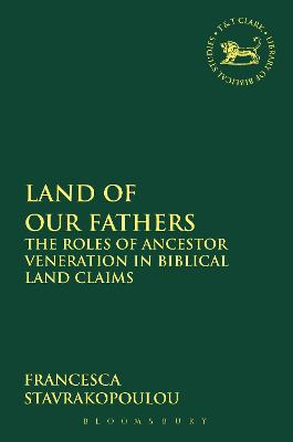 Land of Our Fathers: The Roles of Ancestor Veneration in Biblical Land Claims