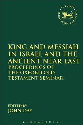 King and Messiah in Israel and the Ancient Near East: Proceedings of the Oxford Old Testament Seminar