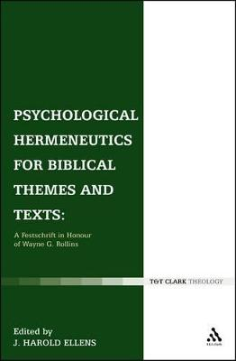 Psychological Hermeneutics for Biblical Themes and Texts: A Festschrift in Honour of Wayne G. Rollins