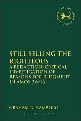 Still Selling the Righteous: A Redaction-critical Investigation of Reasons for Judgment in Amos 2.6-16