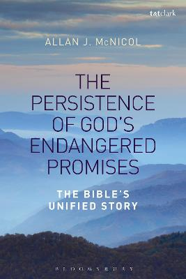 The Persistence of God's Endangered Promises: The Bible's Unified Story